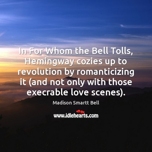 Image, In For Whom the Bell Tolls, Hemingway cozies up to revolution by