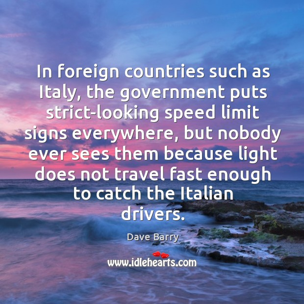 Image, In foreign countries such as Italy, the government puts strict-looking speed limit