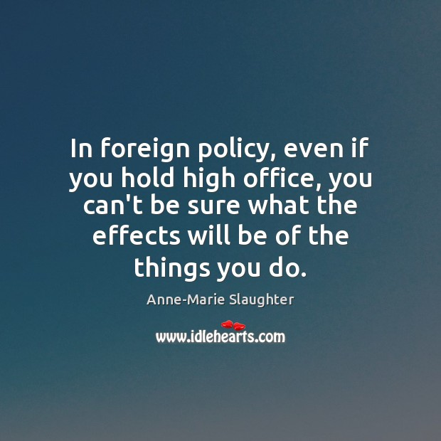 Image, In foreign policy, even if you hold high office, you can't be