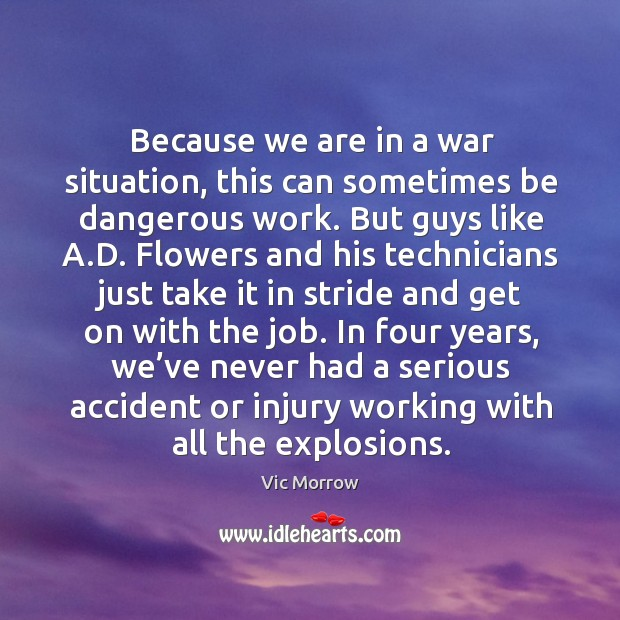 In four years, we've never had a serious accident or injury working with all the explosions. Image