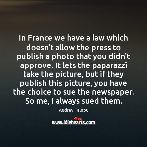 Image, In France we have a law which doesn't allow the press to