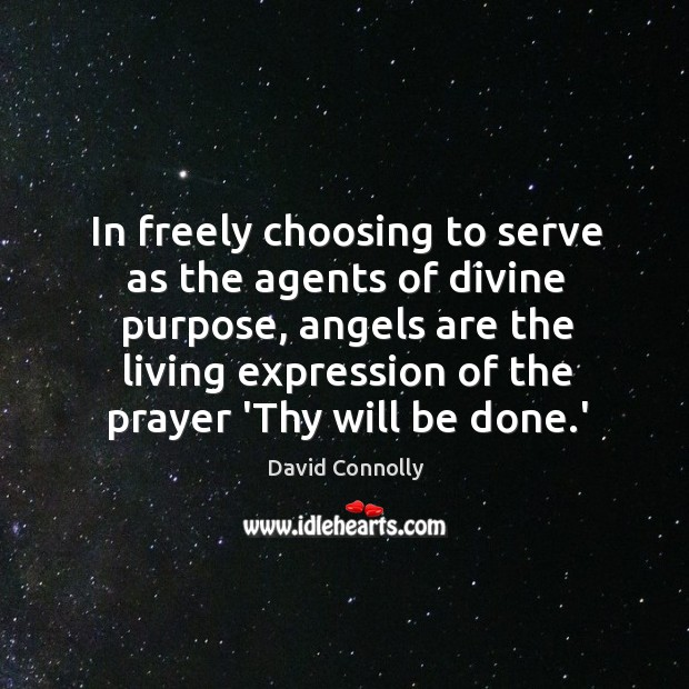 In freely choosing to serve as the agents of divine purpose, angels Image