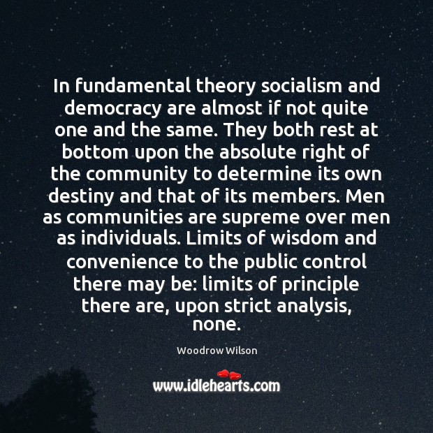 Image, In fundamental theory socialism and democracy are almost if not quite one