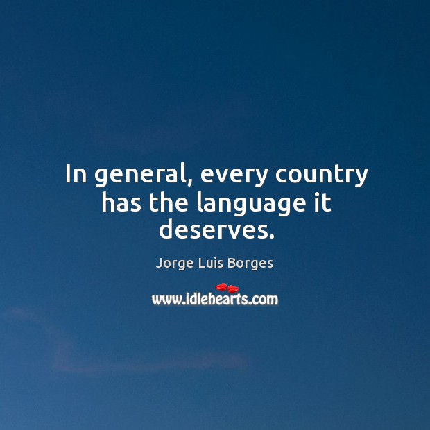 In general, every country has the language it deserves. Image