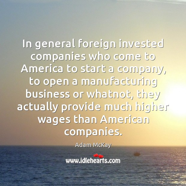 Image, In general foreign invested companies who come to America to start a
