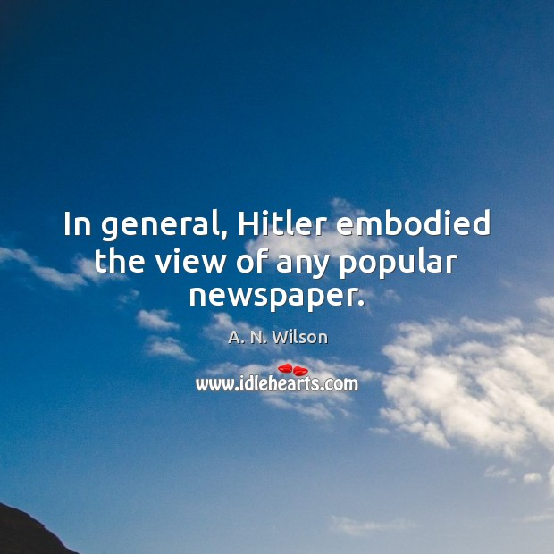Image, In general, Hitler embodied the view of any popular newspaper.
