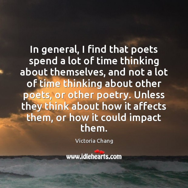 Image, In general, I find that poets spend a lot of time thinking