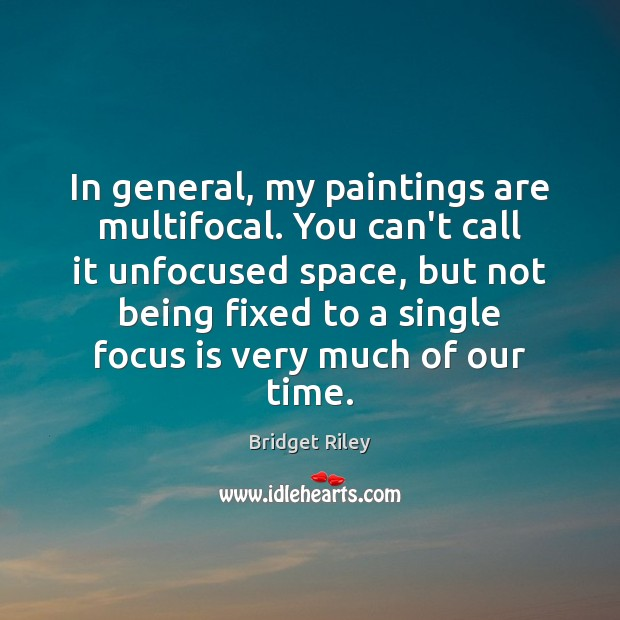 Image, In general, my paintings are multifocal. You can't call it unfocused space,