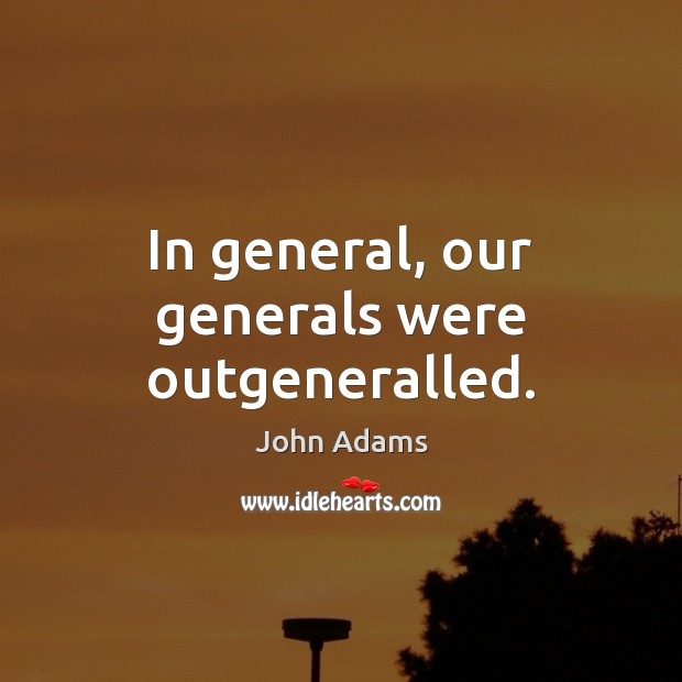 Image, In general, our generals were outgeneralled.