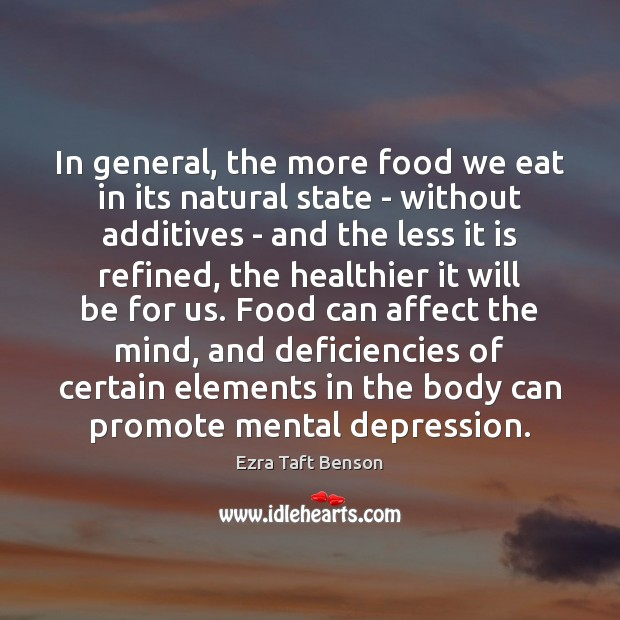 Image, In general, the more food we eat in its natural state –