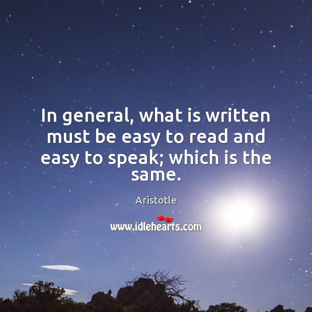 Image, In general, what is written must be easy to read and easy to speak; which is the same.