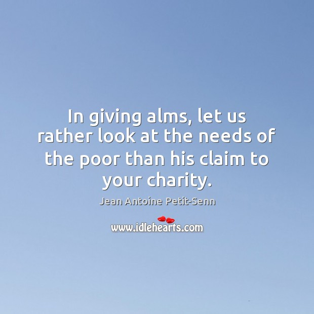 In giving alms, let us rather look at the needs of the Image