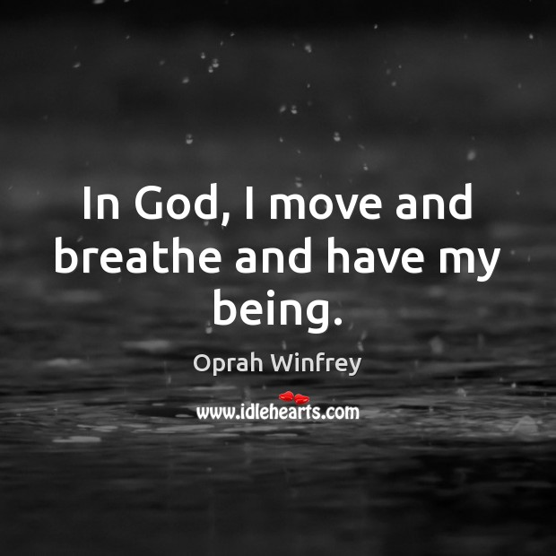 Image, In God, I move and breathe and have my being.