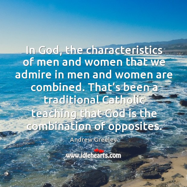 Image, In God, the characteristics of men and women that we admire in men and women are combined.