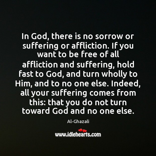 Image, In God, there is no sorrow or suffering or affliction. If you