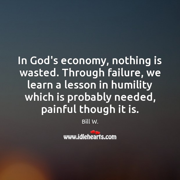 In God's economy, nothing is wasted. Through failure, we learn a lesson Image