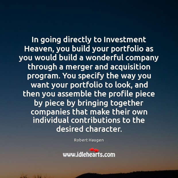Image, In going directly to Investment Heaven, you build your portfolio as you