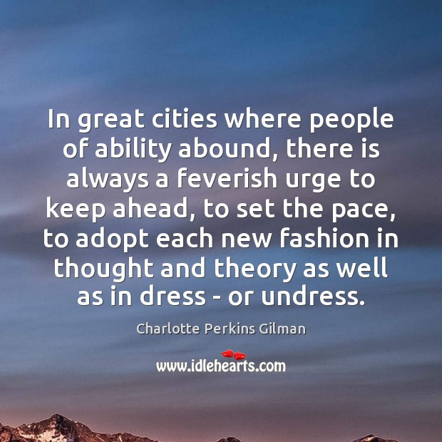Image, In great cities where people of ability abound, there is always a