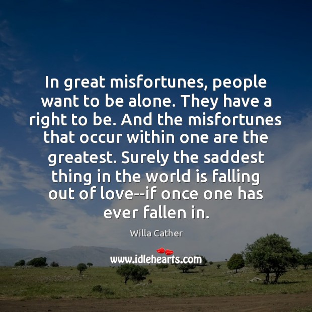 Image, In great misfortunes, people want to be alone. They have a right