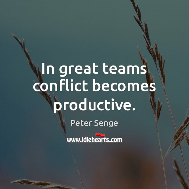 In great teams conflict becomes productive. Image