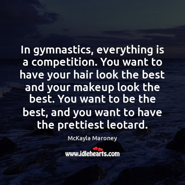 In gymnastics, everything is a competition. You want to have your hair Image