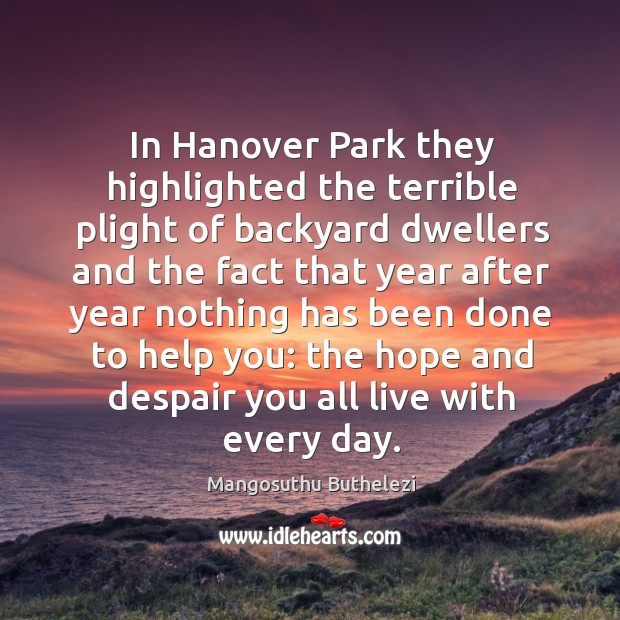 In hanover park they highlighted the terrible plight of backyard dwellers and Image