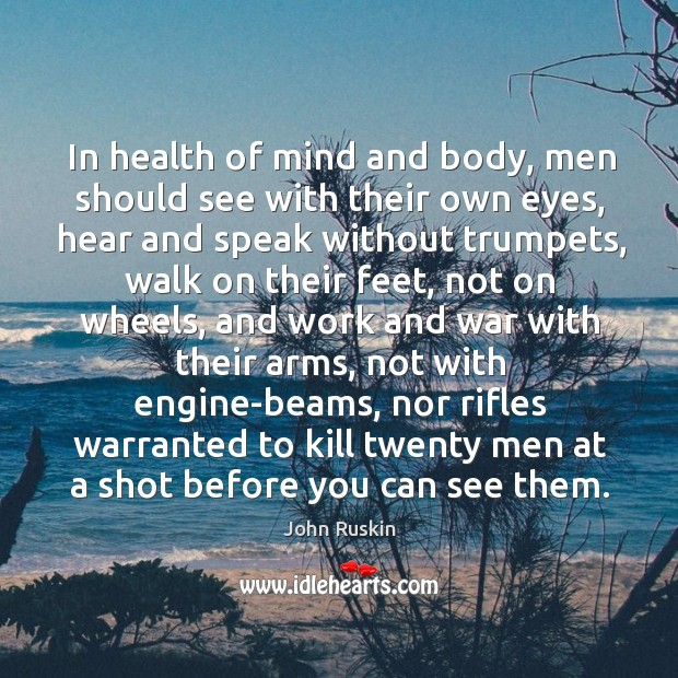 Image, In health of mind and body, men should see with their own eyes