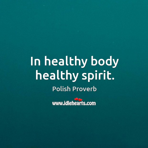 In healthy body healthy spirit. Polish Proverbs Image