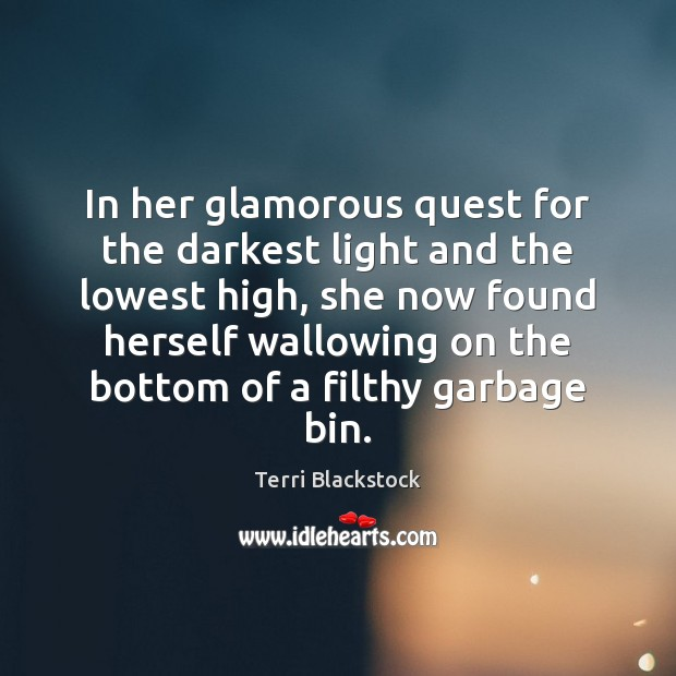In her glamorous quest for the darkest light and the lowest high, Image