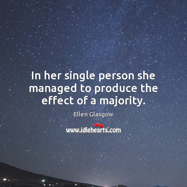 Image, In her single person she managed to produce the effect of a majority.