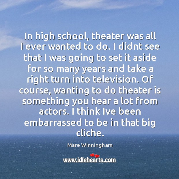 In high school, theater was all I ever wanted to do. I Image