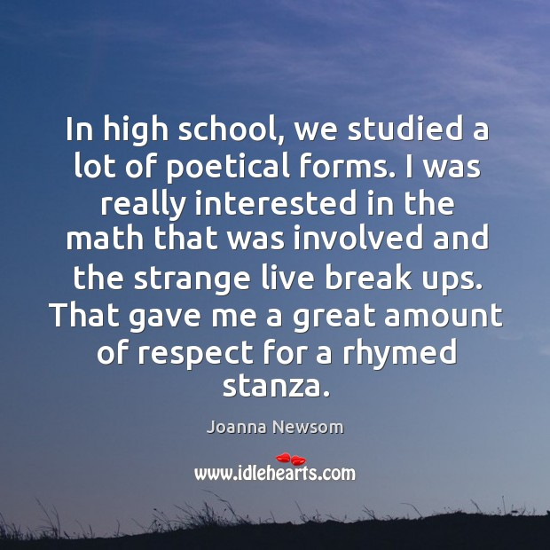 In high school, we studied a lot of poetical forms. Joanna Newsom Picture Quote