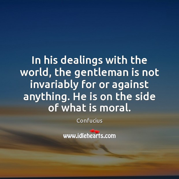 Image, In his dealings with the world, the gentleman is not invariably for