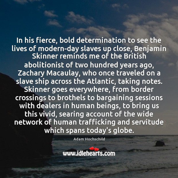 Image, In his fierce, bold determination to see the lives of modern-day slaves