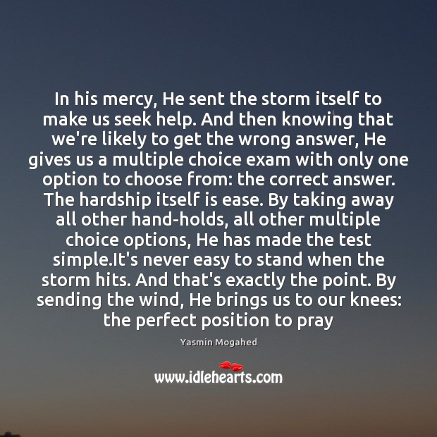 In his mercy, He sent the storm itself to make us seek Image