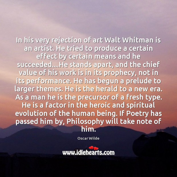 Image, In his very rejection of art Walt Whitman is an artist. He