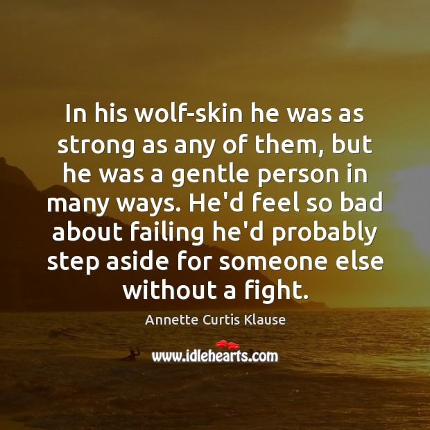 Image, In his wolf-skin he was as strong as any of them, but