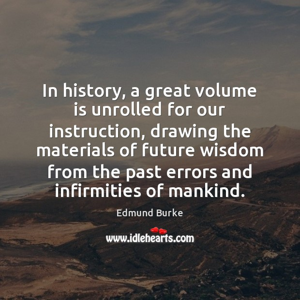Image, In history, a great volume is unrolled for our instruction, drawing the