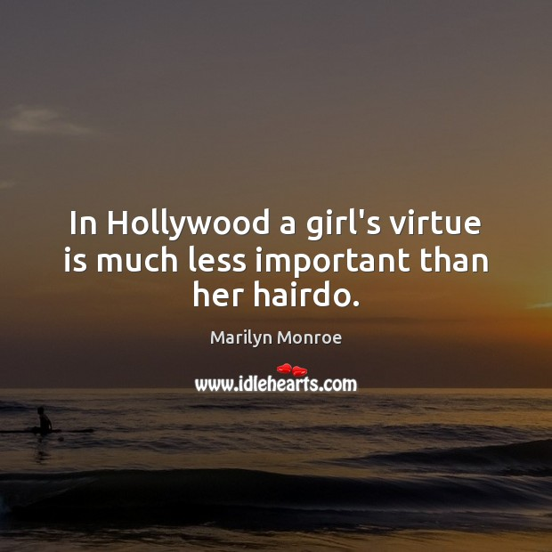 Image, In Hollywood a girl's virtue is much less important than her hairdo.