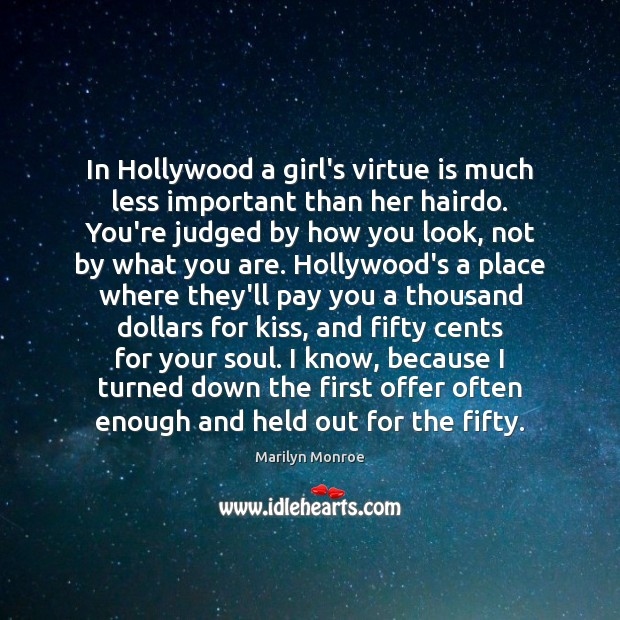 In Hollywood a girl's virtue is much less important than her hairdo. Image