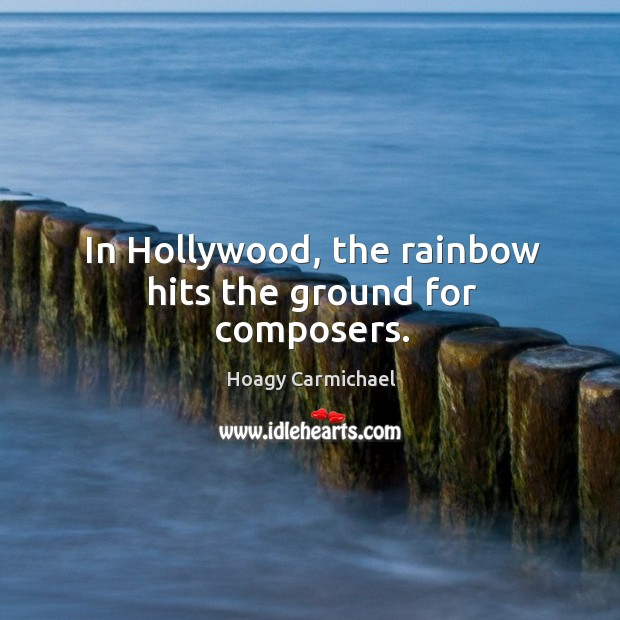 In hollywood, the rainbow hits the ground for composers. Image