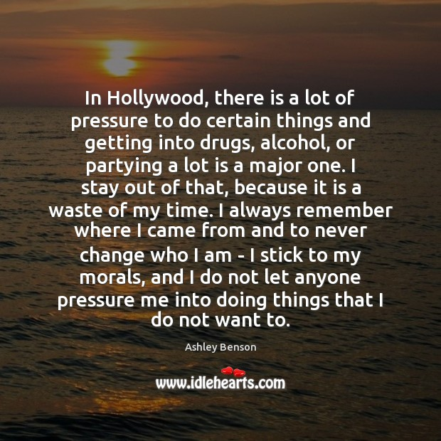 In Hollywood, there is a lot of pressure to do certain things Image