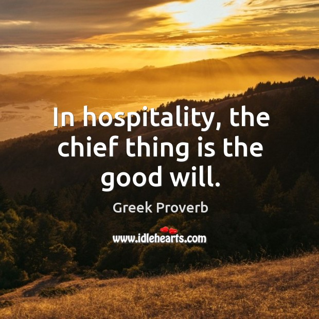 Image, In hospitality, the chief thing is the good will.