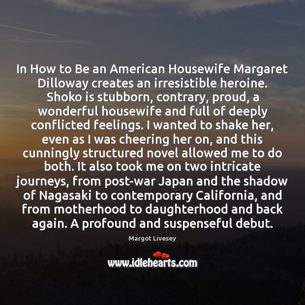 In How to Be an American Housewife Margaret Dilloway creates an irresistible Image