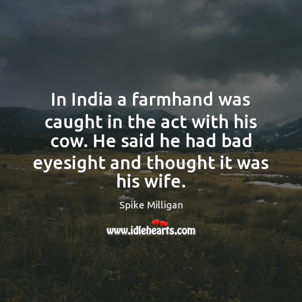 Image, In India a farmhand was caught in the act with his cow.