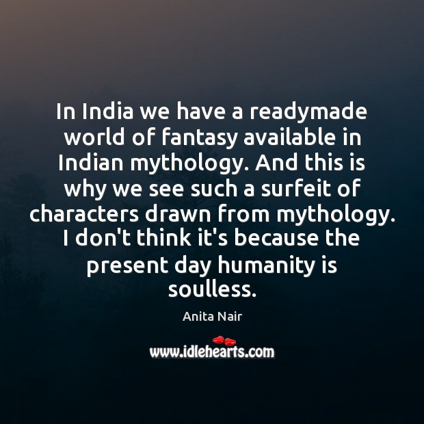 Image, In India we have a readymade world of fantasy available in Indian