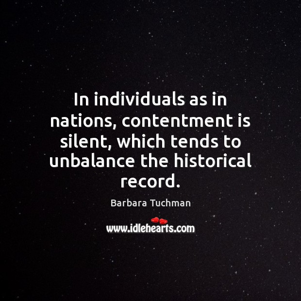 Image, In individuals as in nations, contentment is silent, which tends to unbalance