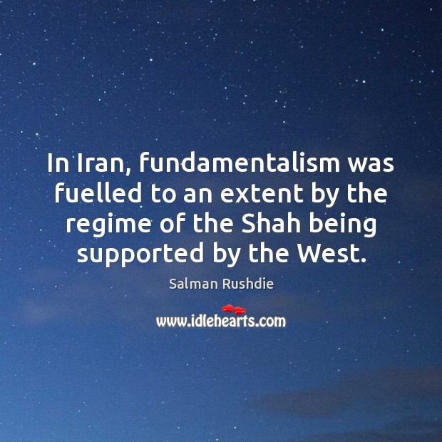 Image, In Iran, fundamentalism was fuelled to an extent by the regime of