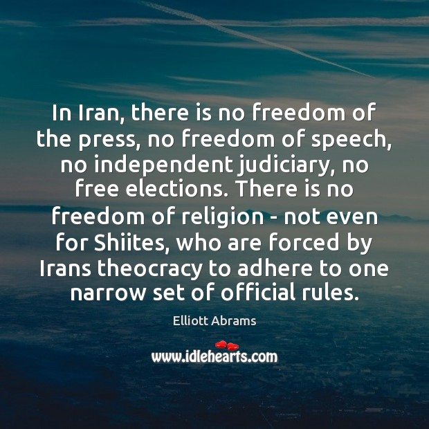 In Iran, there is no freedom of the press, no freedom of Image