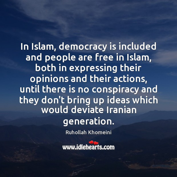 Image, In Islam, democracy is included and people are free in Islam, both